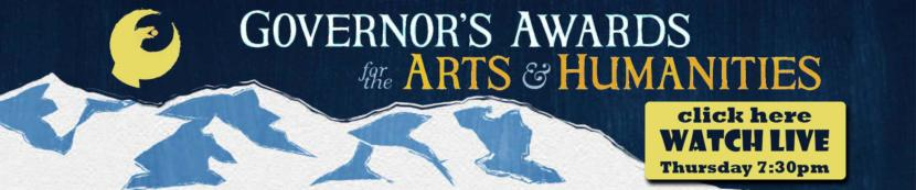 Governor's Awards for the Arts & Humanities. Click here to Watch Live, Thursday 7:30 p.m.