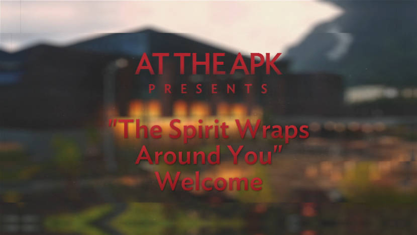 At the APK: The Spriti Wraps Around You Welcome
