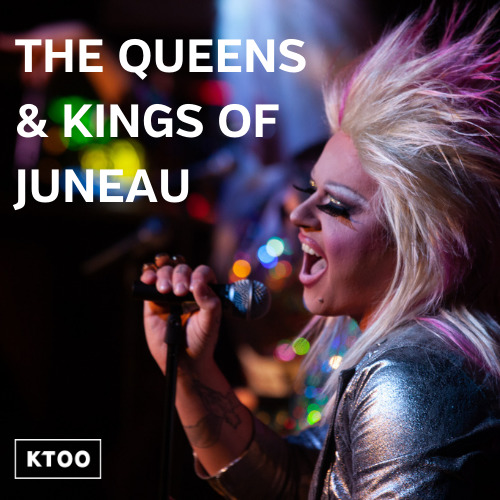The Queens & Kings of Juneau promotional graphic shows a drag queen singing into a microphone.